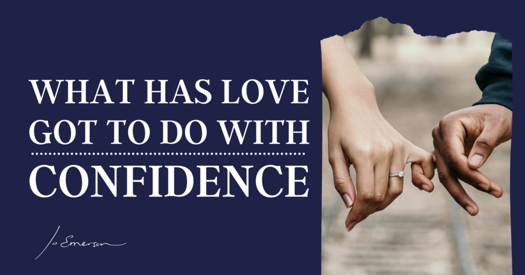 What has Love Got to Do with Confidence