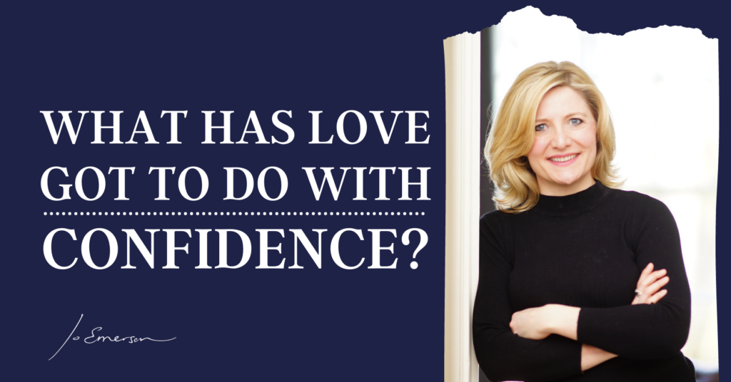 What has love got to do with confidence?